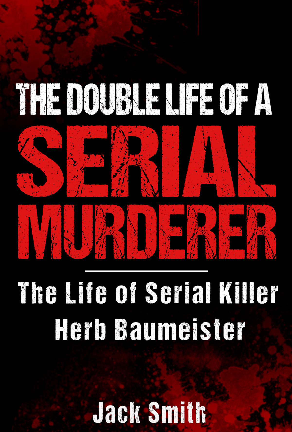 The Double Life Of A Serial Murderer Ebook Cover